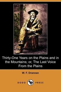Thirty-One Years on the Plains and in the Mountains; Or, the Las