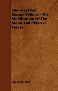 The Great War Second Volume - The Mobilization Of The Moral And