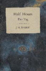 Half Hours - Der Tag