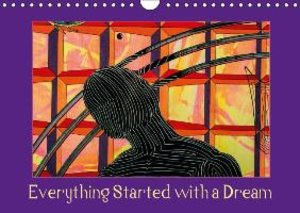 Everything Started with a Dream (Wall Calendar 2015 DIN A4 Lands