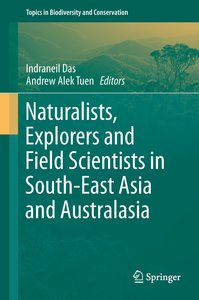 Naturalists, Explorers and Field Scientists in South-East Asia a