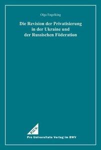 Die Revision der Privatisierung in der Ukraine und der Russische