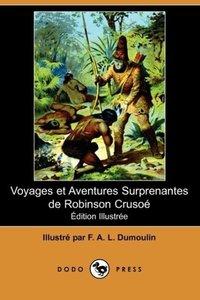 Voyages Et Aventures Surprenantes de Robinson Crusoe (Edition Il