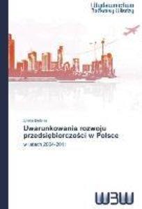 Uwarunkowania rozwoju przedsiebiorczosci w Polsce