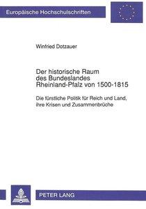 Der historische Raum des Bundeslandes Rheinland-Pfalz von 1500-1