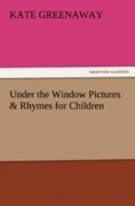 Under the Window Pictures & Rhymes for Children