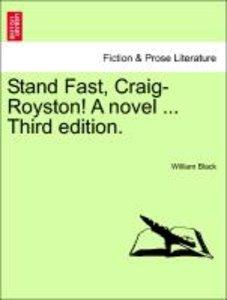 Stand Fast, Craig-Royston! A novel ... Vol. I, Third edition.
