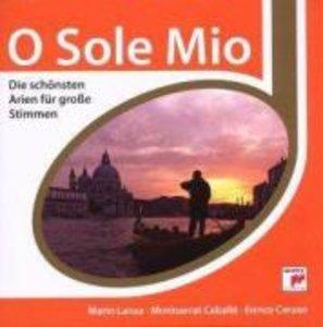 O Sole MIO-Die schönsten Arien für große Stimmen