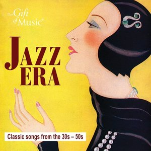 Jazz Era-Classic Songs from the 30s-50s