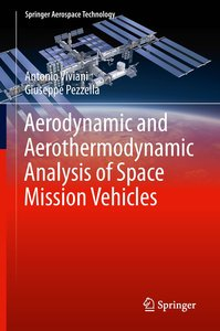 Aerodynamic and Aerothermodynamic Analysis of Space Mission Vehi