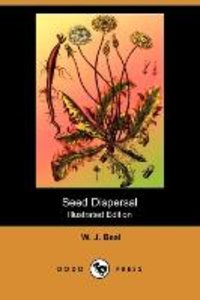 Seed Dispersal (Illustrated Edition) (Dodo Press)