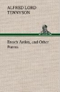 Enoch Arden, and Other Poems