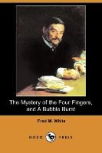 The Mystery of the Four Fingers, and a Bubble Burst (Dodo Press)
