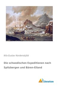 Die schwedischen Expeditionen nach Spitzbergen und Bären-Eiland