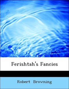 Ferishtah's Fancies