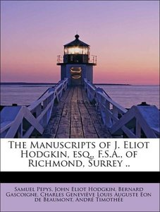 The Manuscripts of J. Eliot Hodgkin, esq., F.S.A., of Richmond,