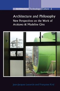 Architecture and Philosophy: New Perspectives on the Work of Ara