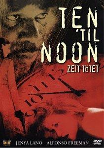 Ten til Noon - Zeit tötet