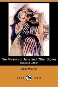 The Mission of Jane and Other Stories (Illustrated Edition) (Dod