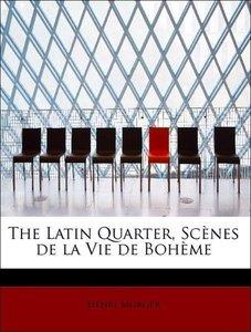 The Latin Quarter, Scènes de la Vie de Bohème