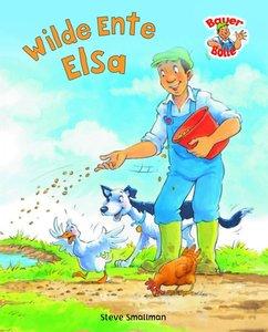 Bauer Bolle: Wilde Ente Elsa