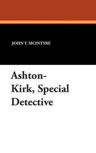 Ashton-Kirk, Special Detective