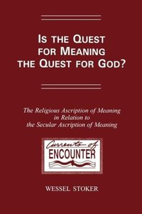 Is the Quest for Meaning the Quest for God?: The Religious Ascri