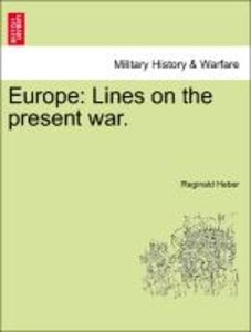 Europe: Lines on the present war.
