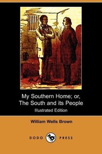 My Southern Home; Or, the South and Its People (Illustrated Edit