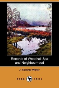 Records of Woodhall Spa and Neighbourhood (Dodo Press)