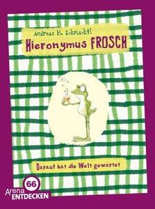 Hieronymus Frosch. Darauf hat die Welt gewartet