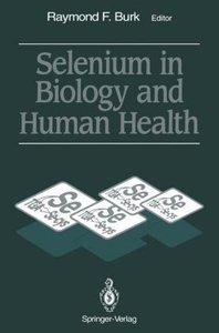 Selenium in Biology and Human Health