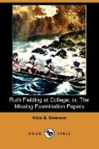 Ruth Fielding at College; Or, the Missing Examination Papers (Do