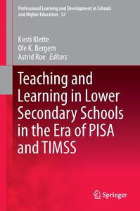 Teaching and Learning in Lower Secondary Schools in the Era of P