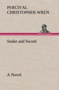 Snake and Sword A Novel