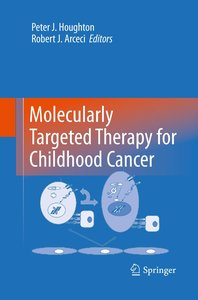 Molecularly Targeted Therapy for Childhood Cancer