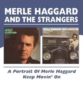 A Portrait Of Merle Haggard/Keep Movin' On
