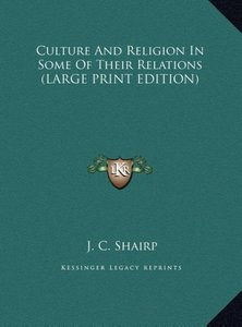 Culture And Religion In Some Of Their Relations (LARGE PRINT EDI