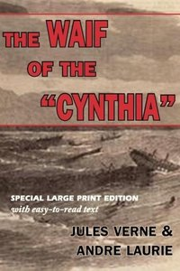 "The Waif of the ""Cynthia"" (Large Print Edition)"