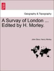 A Survay of London ... Edited by H. Morley.