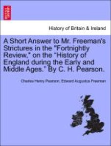 "A Short Answer to Mr. Freeman's Strictures in the ""Fortnightly R"