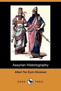 Assyrian Historiography (Dodo Press)