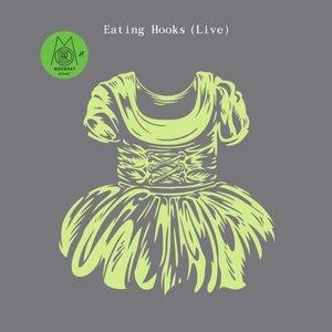 Eating Hooks (Live)