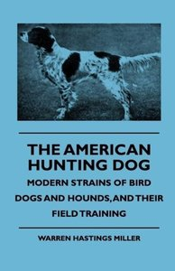 The American Hunting Dog - Modern Strains of Bird Dogs and Hound