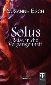 Solus - Reise in die Vergangenheit
