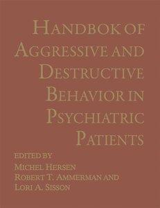 Handbook of Aggressive and Destructive Behavior in Psychiatric P