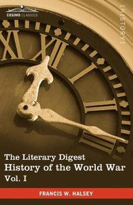The Literary Digest History of the World War, Vol. I (in Ten Vol
