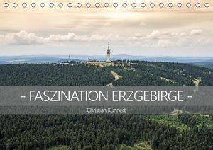 Faszination Erzgebirge (Tischkalender 2017 DIN A5 quer)