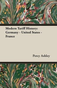 Modern Tariff History: Germany - United States - France