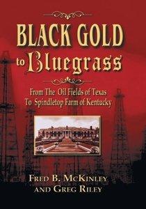 Black Gold to Bluegrass